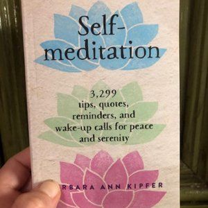 Self-Meditation: 3,299 tips, quotes, reminders...
